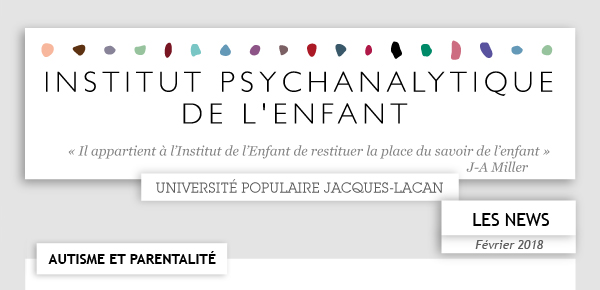 Institut Psychanalytique de l'Enfant - Université populaire Jacques-Lacan